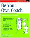 Be Your Own Coach: Your Pathway to Possibility