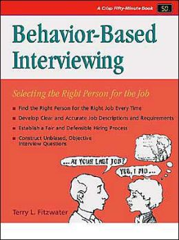 Behavior-Based Interviewing: Selecting the Right Person for the Job