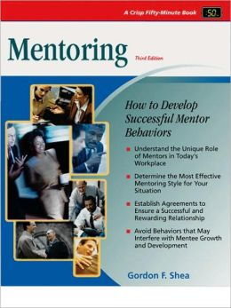 Crisp: Mentoring, Third Edition: How to Develop Successful Mentor Behaviors