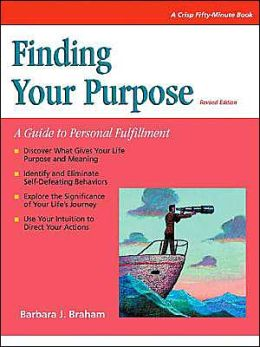 Finding Your Purpose (A Crisp Fifty-Minute Book Series): A Guide to Personal Fulfillment