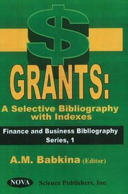 Grants: A Selective Bibliography with Indexes