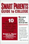 Smart Parents Guide to College: The 10 Most Important Factors for Students and Parents to Know When Choosing a College