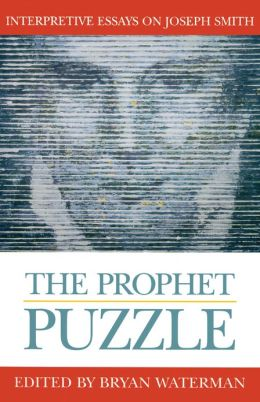 Prophet Puzzle: Interpretive Essays on Joseph Smith