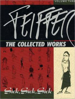 Feiffer: The Collected Works: Sick, Sick, Sick
