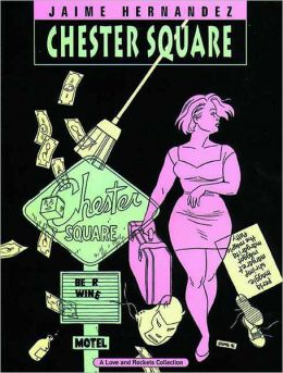 Love and Rockets, Volume 13: Chester Square