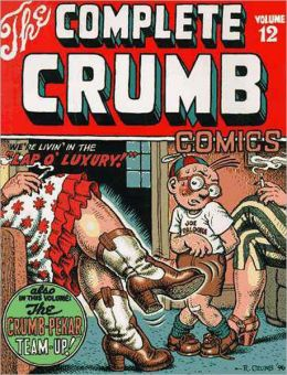 The Complete Crumb Comics Volume 12: We're Livin' in the Lap of Luxury