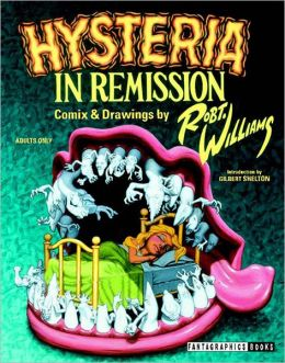 Hysteria in Remission: Comix and Drawings by Robert Williams