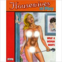 Housewives at Play: What a Woman Wants