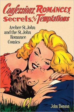 Confessions, Romances, Secrets and Temptations: Archer St. John and the St. John Romance Comics