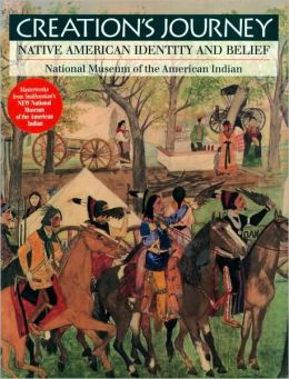 Creation's Journey: Native American Identity and Belief