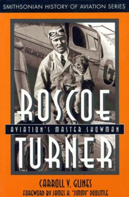 Roscoe Turner: Aviation's Master Showman