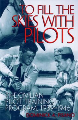 To Fill the Skies with Pilots: The Civilian Pilot Training Program, 1939-1946