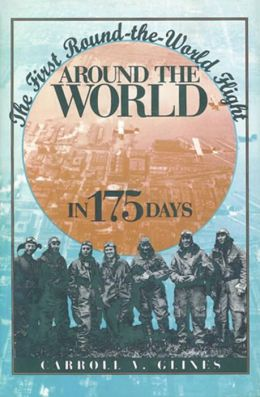 Around the World in 175 Days: The First Round-the-World Flight