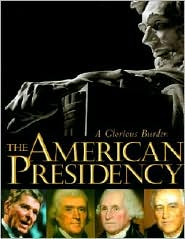 American Presidency: A Glorious Burden