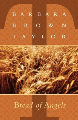 Bread of Angels: New Sermons by Barbara Brown Taylor
