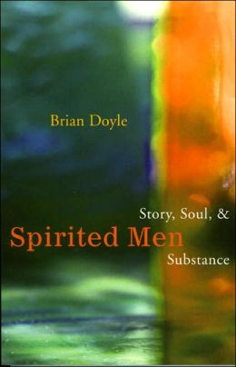 Spirited Men: Story, Soul, and Substance