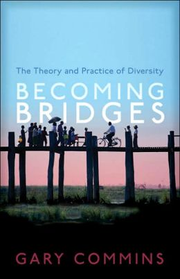 Becoming Bridges: The Spirit and Practice of Diversity