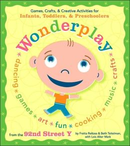 Wonderplay: Games, Crafts and Creative Activities for Infants and Toddlers
