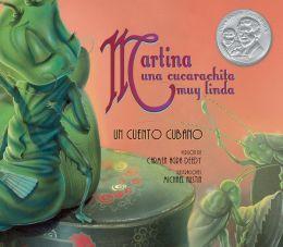 Martina una cucarachita muy linda: Un cuento Cubano (Martina the Beautiful Cockroach: A Cuban Folktale)