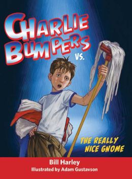 Charlie Bumpers vs. the Really Nice Gnome (Charlie Bumpers Series)