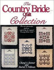 Country Bride Quilt Collection: Five New Spectacular Patterns, Inspired by the Original