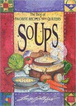 Soups: The Best of Favorite Recipes from Quilters