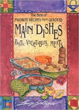 Main Dishes: The Best of Favorite Recipes from Quilters