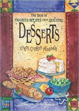 Desserts: The Best of Favorite Recipes from Quilters
