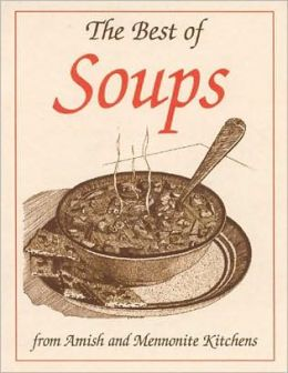 Best of Soups: From Amish and Mennonite Kitchens (Miniature Cookbook Collection)