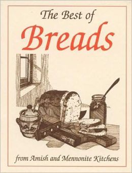 Best of Breads: From Amish and Mennonite Kitchens (Miniature Cookbook Collection)