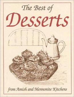Best of Desserts: From Amish and Mennonite Kitchens (Miniature Cookbook Collection)