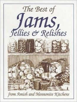 Best of Jams: From Amish and Mennonite Kitchens (Miniature Cookbook Collection)