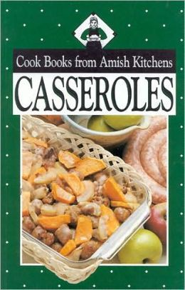 Casseroles: Cookbooks from Amish Kitchens