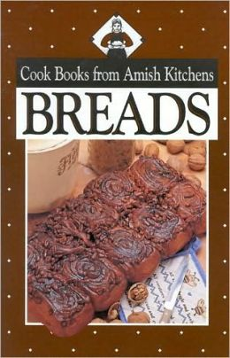 Breads: Cook Books from Amish Kitchens