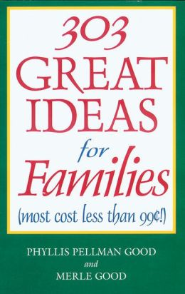 303 Great Ideas for Families (Most Cost Less than 99 Cents!)