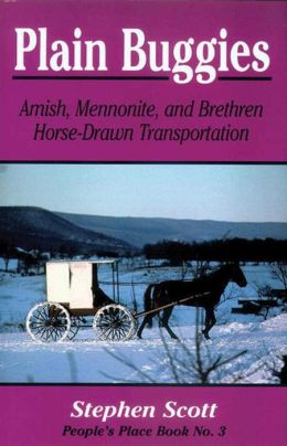 Plain Buggies: Amish, Mennonite, and Brethren Horse-Drawn Transportation