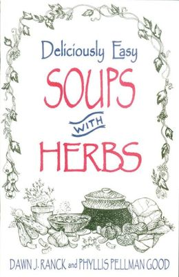 Deliciously Easy Soups with Herbs