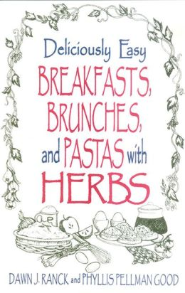 Deliciously Easy Breakfasts with Herbs