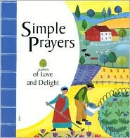 Simple Prayers of Love and Delight