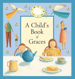 A Child's Book of Graces