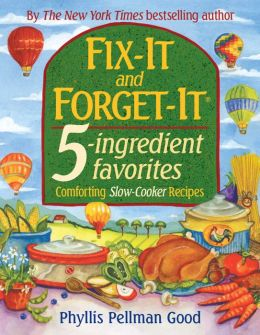 Fix It and Forget It: 5 Ingredient Favorites: Comforting Slow-Cooker Recipes