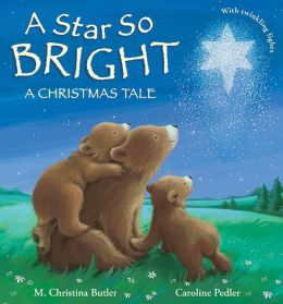 A Star So Bright: A Christmas Tale