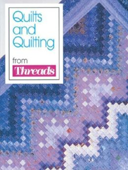 Quilts and Quilting: From Threads