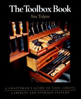The Toolbox Book: A Craftsman's Guide to Tool Chests, Cabinets, and Storage Systems