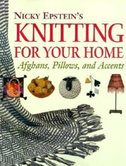 Nicky Epstein's Knitting for Your Home
