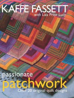 Passionate Patchwork: Over 20 Original Quilt Designs