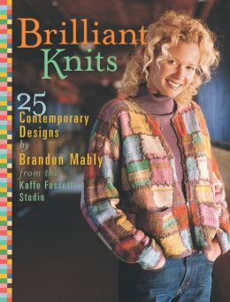 Brilliant Knits: 25 Contemporary Knitwear Designs from the Kaffe Fassett Studio