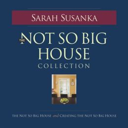 the not so big house collection by sarah susanka