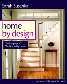 Home by Design: Insipration for Transforming House into Home