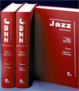 The New Grove Dictionary of Jazz: 3 volumes